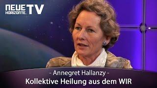 Kollektive Heilung aus dem WIR (Annegret Hallanzy)