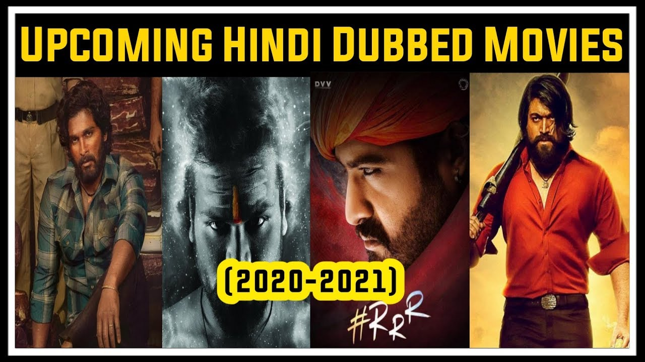 Top 10 Best Upcoming South Hindi Dubbed Movies (2020-2021 ...