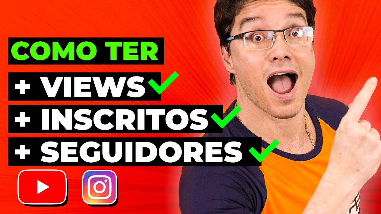 COMO TER MAIS VIEWS, INSCRITOS E SEGUIDORES NAS REDES SOCIAIS
