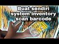- Gampang Buat sendiri aplikasi system inventory alat pencatat stok untuk UMKM online shop plus scan