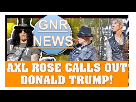 Guns N' Roses News: Axl Rose Calls Out Donald Trump During Civil War (Sao Paulo Brazil)