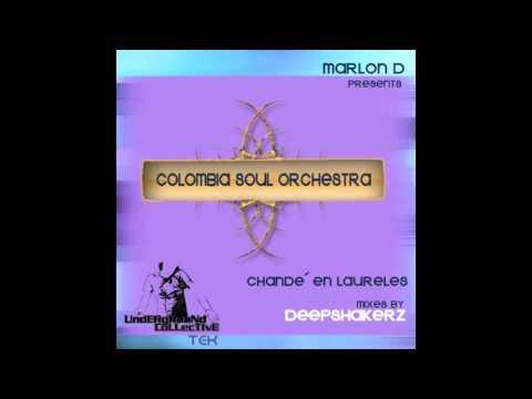Marlon D pres. Colombia Soul Orchestra - Chande en Laureles (Deepshakerz Remix)