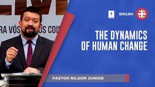 The Dynamics of Human Change | Pr. Nilson Junior