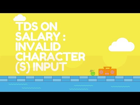tds on salary : invalid character (s) input