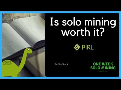 Solo Mining (PIRL) : 1 Week Experiment Complete Part 3