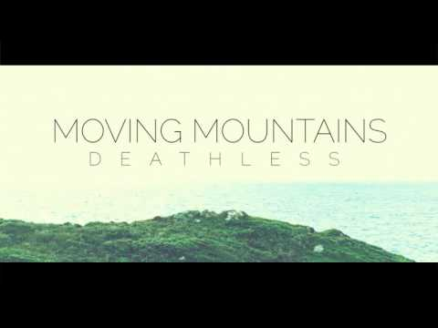 Moving Mountains  Deathless  audio