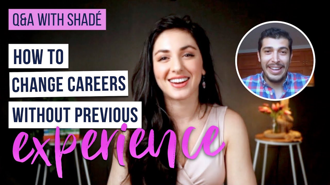 Ep. 23 | How to Change Career without Previous Experience | Q&A with Shadé