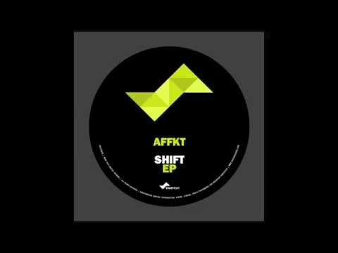 AFFKT - Shift (Original Mix)