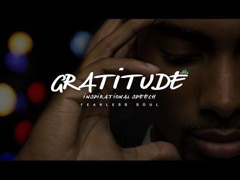 Gratitude - Inspirational Speech GET GRATEFUL