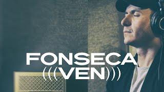 Fonseca - Ven (Video Oficial) | Agustín