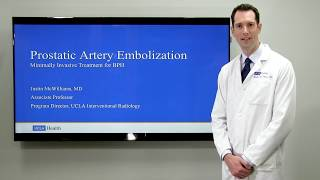 Prostatic Artery Embolization - Justin McWilliams, MD | UCLAMDChat
