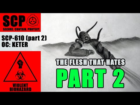 SCP-610 illustrated PART 2 (The Flesh that Hates)
