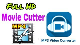 Full hd movie cutter, natok cutter, and Converter | mp4 video converter | Android School Bangla