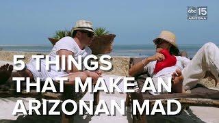 Things that make an Arizonan mad - ABC15 Digital