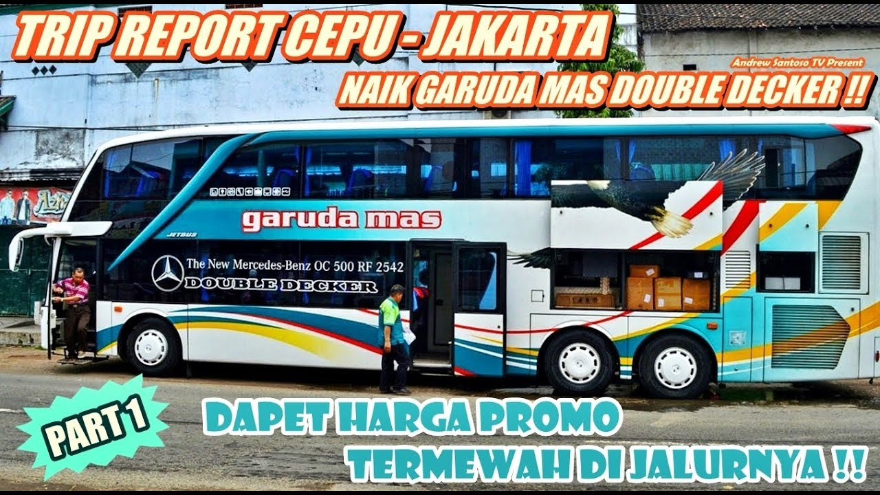 Trip Report Keindahan Jalur Anti Mainstream Naik Garuda Mas Double Decker Cepu Jakarta Part 1
