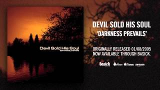 DEVIL SOLD HIS SOUL - Darkness Prevails (Final Demo) (Official HD Audio - Basick Records)