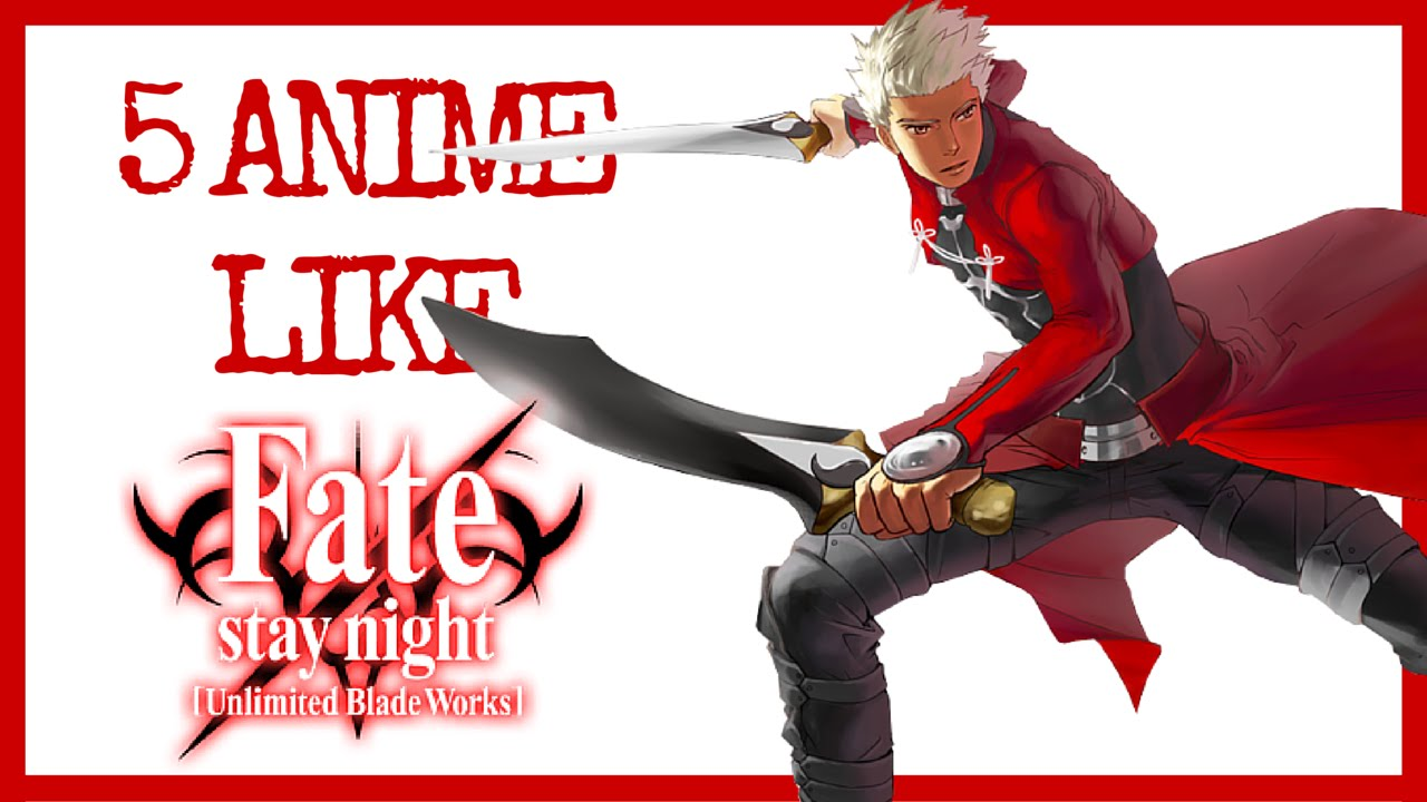 5 Anime Similar To Fate Stay Night Unlimited Blade Works