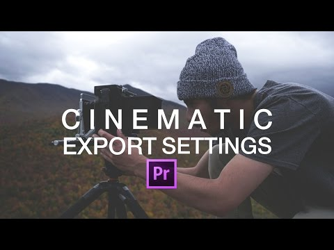 Cinematic Export Settings Adobe Premiere Pro