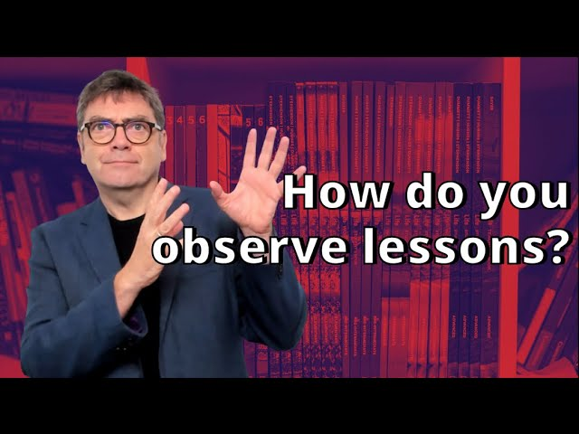 How do you observe lessons?