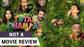 Total Dhamaal | Not A Movie Review | Ajay Devgn | Madhuri Dixit | Riteish Deshmukh | Sucharita Tyagi