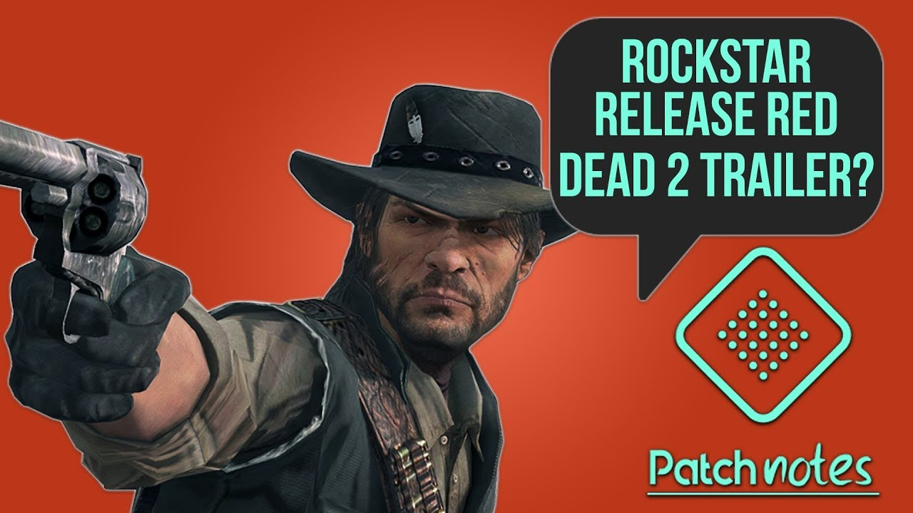 Red Dead 2 Trailer, Paladins Full Release | Patch Notes