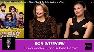 Justina Machado and Isabella Gomez Discuss Their Netflix Series