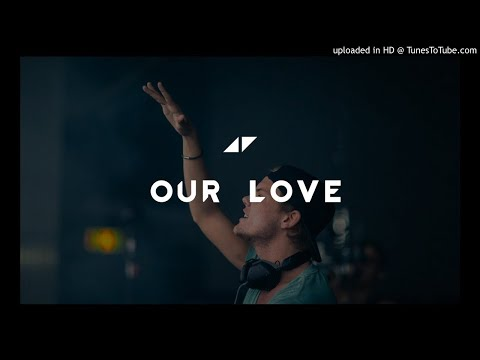 Avicii - Our Love