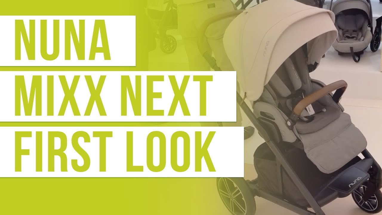 Best Strollers 2020.Nuna Mixx Next 2020 First Look Nuna Mixx Next 2020 Review