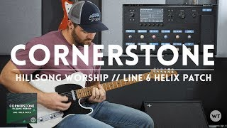 Cornerstone - Hillsong Worship - Electric guitar play through and Line 6 Helix patch