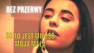 Bez Przerwy - Bo to jest miłość moja mała (Official video)