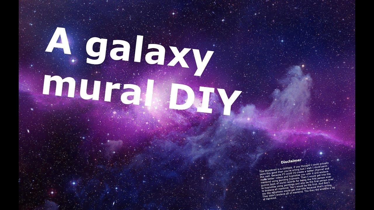 Galaxy Mural Diy If You Wanna Part 1 Youtube