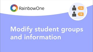 RainbowOne | Modify student groups and information