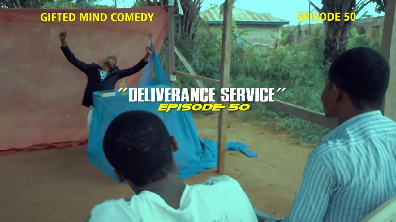 "Download ""Deliverance Service"" (Episode 50) Gifted mind Comedy"