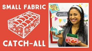 Make Your Own Small,  Fabric Catch -All!