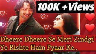 Dheere Dheere Se..New Version||Shaheer Sheikh, Reha Sharma||Ye Rishte Hain Pyar Ke Starplus