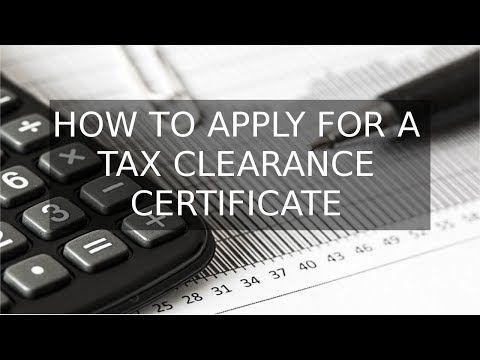 How To Apply For A Tax Clearance Certificate