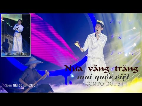 NỬA VẦNG TRĂNG | Mai Quốc Việt | GMTQ 2015