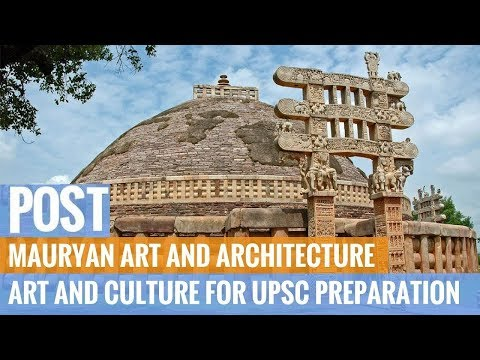 Post Mauryan Art and Architecture - Art and Culture for UPSC Preparation