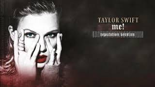 Taylor Swift - ME! (reputation vers...
