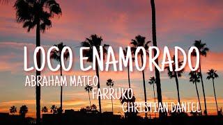 Loco Enamorado, de Abraham Mateo Ft Farruko & Christian Daniel (Letra)