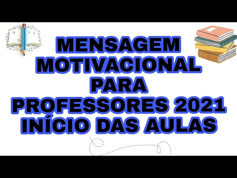 MENSAGEM PARA PROFESSORES DE VOLTA AS AULAS 2021 /MENSAGEM MOTIVACIONAL PARA PROFESSORES 2021