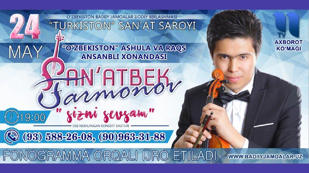 Afisha - Sanatbek Farmonov - 24-may kuni konsert beradi 2018