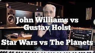 John Williams vs Gustav Holst or Star Wars Vs The Planets