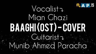 Baaghi - OST Shuja Haider || unplugged || Guitar Cover || Map.15
