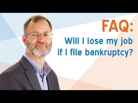 FAQ: Will I lose my job if I file bankruptcy?