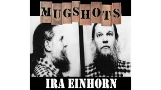 Mugshots: Ira Einhorn - The Unicorn
