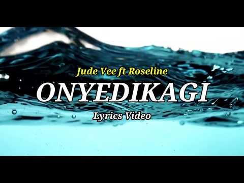 Jude Vee ft. Roseline - Onyedikagi (Lyrics Video)