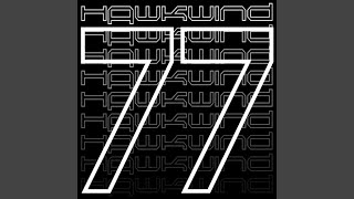 Provided to YouTube by TuneCore Robot · Hawkwind 77 ℗ 2015 Secret R...