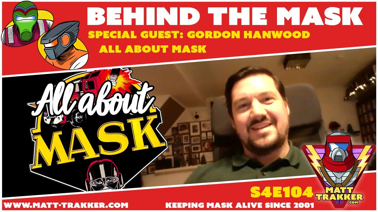 Special Guest: Gordon Hanwood from All About MASK - S4E104