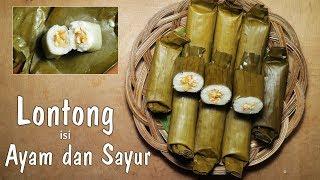 Resep Lontong isi Ayam dan Sayur | Dapur Sekilas Info